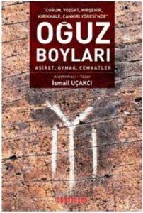 Çorum Yozgat Kırşehir Kırıkkale Çankırı Yöresinde Oğuz Boyları Aşiret Oymak Cemaatlar