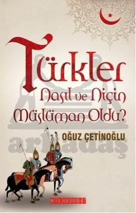 Türkler Nasıl Ve Niçin Müslüman Oldu