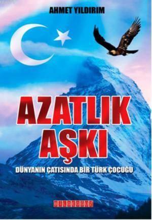 Azatlik Aski; Dünyanin Çatisinda Bir Türk Çocugu