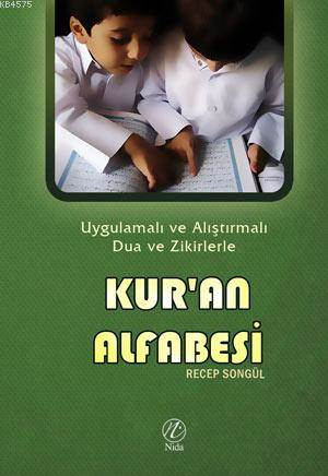 Kur'an Alfabesi; Uygulamalı Ve Alıştırmalı Dua Ve Zikirlerle