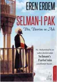 Selman-ı Pak (Din, Devrim ve Aşk)