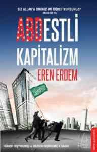 Abdestli Kapitalizm (Siz Allah'a Dininizi Mi Öğretiyorsunuz?)