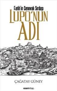 Fatih'in Cenovalı Sırdaşı - Lupo'nun Adı