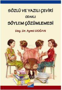 Sözlü ve Yazılı Çeviri Odaklı Söylem Çözümlemesi