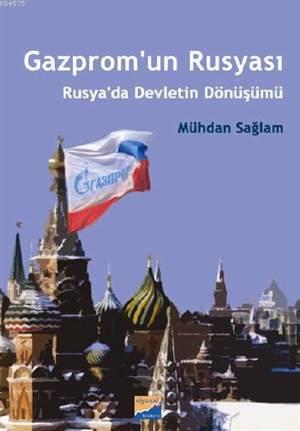 Gazprom´Un Rusyası; Rusya´Da Devletin Dönüşümü