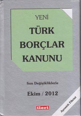Yeni Türk Borçları Kanunu; Son Değişikliklerle