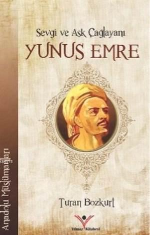 Sevgi Ve Aşk Çağlayanı Yunus Emre; Anadolu Müslümanları