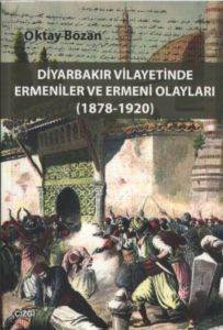 Diyarbakır Vilayetinde Ermeniler ve Ermeni Olayları