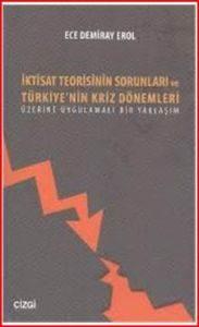 İktisat Teorisinin Sorunları ve Türkiyenin Kriz Dönemleri