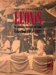 Leonis – Bir Dünyanın Merkezindeki Şehir: İstanbul 1914-1922