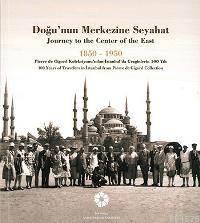 Doğu'nun Merkezine Seyahat 1850 - 1950; Journey to the Center of the East