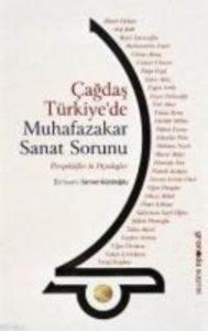 Çağdaş Türkiyede Muhafazakar Sanat Sorunu