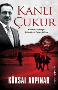 Kanlı Çukur & Muhsin Yazıcıoğlu Suikastının Perde Arkası
