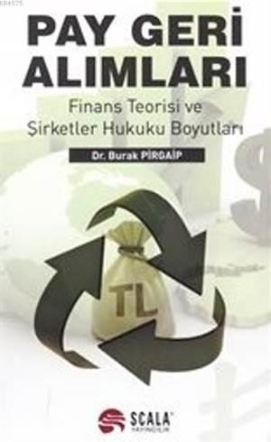 Pay Geri Alımları; Finans Teorisi Ve Şirketler Hukuku Boyutları