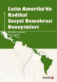Latin Amerika'da Radikal Sosyal Demokrasi Deneyimleri