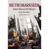 Metromarksizm Şehrin Marksist Bir Hikâyesi