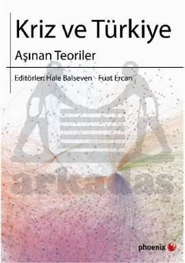 Kriz ve Türkiye Aşınan Teoriler