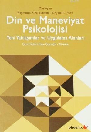 Din Ve Maneviyat Psikolojisi; Yeni Yaklaşımlar Ve Uygulama Alanları