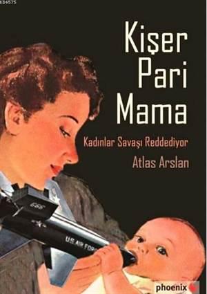 Kişer Pari Mama; Kadınlar Savaşı Reddediyor