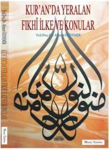 Kur'an'da Yeralan Fıkhı İlke ve Konular
