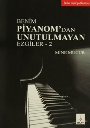 Benim Piyanomdan Unutulmayan Ezgiler-2.