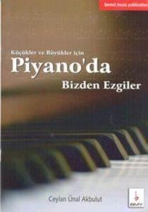 Küçükler Ve Büyükler İçin Piyano'da Bizden Ezgiler