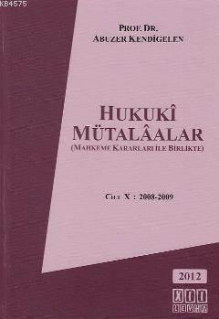 Hukuki Mütaalalar; Mahkeme Kararlari ile Birlikte