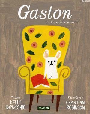 Gaston - Bir Karışıklık Hikâyesi (3-8 Yaş)
