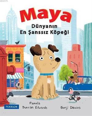 MAYA - Dünyanın <br/>En Şansız Köpeği