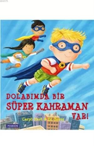Dolabımda Bir Süper Kahraman Var!; (3+ Yaş)