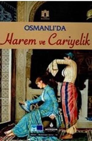 Osmanlı'da Harem ve Cariyelik 19.Yüzyıl