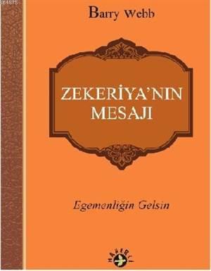 Zekeriya'nın Mesajı; Egemenliğin Gelsin