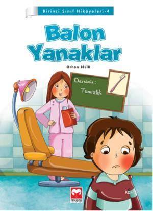 Balon Yanaklar; Birinci Sınıf Hikayeleri-4