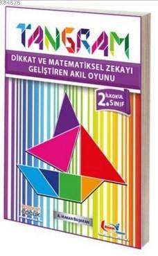Tangram İlkokul 2. Sınıf; Dikkat Ve Matematiksel Zekayı Geliştiren Akıl Oyunu
