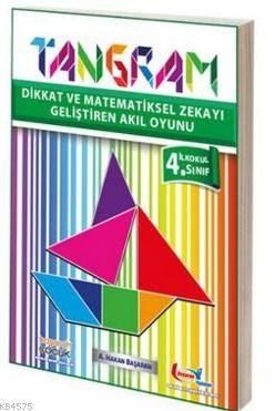 Tangram İlkokul 4. Sınıf; Dikkat Ve Matematiksel Zekayı Geliştiren Akıl Oyunu
