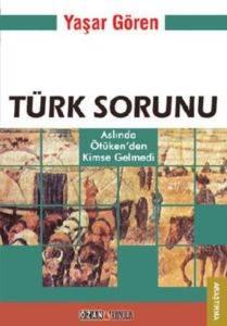 Türk Sorunu Aslında Ötüken'den Kimse Gelmedi