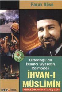 Ortadoğu'da İslamcı Siyasetin Rolmodeli İhvan-ı Müslimin