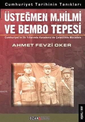 Üsteğmen M.Hilmi ve Bembo Tepesi