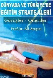 Dünyada Ve Türkiye'de Eğitim Stratejileri; Görüşler-Öneriler