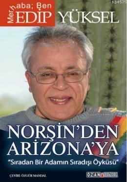 Merhaba Ben Edip Yüksel,Morşinden Arizonaya