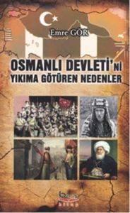 Osmanlı Devleti'ni Yıkıma Götüren Nedenler