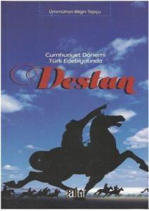 Destan Cumhuriyet Dönemi Türk Edebiyatında