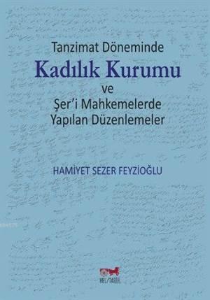Kadılık Kurumu; Tanzimat Döneminde / Şer'i Mahkemelerde Yapılan Düzenlemeler