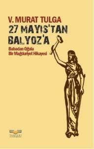 27 Mayıs'tan Balyoz'a Babadan Oğula Bir Mağduriyet Hikâyesi