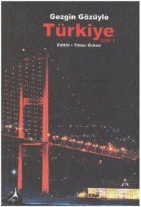 Gezgin Gözüyle Türkiye - 1