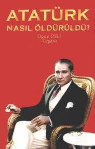 Atatürk Nasıl Öldürüldü