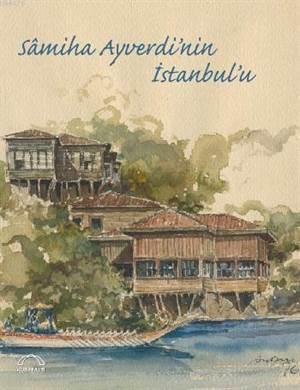 Sâmiha Ayverdinin Istanbulu