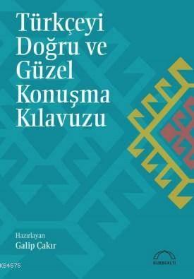 Türkçeyi Doğru Ve Güzel Konuşma Kılavuzu
