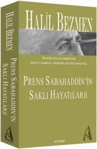 Prens Sabahaddin'in Saklı Hayatları