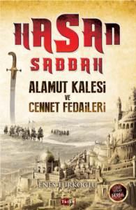 Hasan Sabbah: Alamut Kalesi ve Cennet Fedaileri